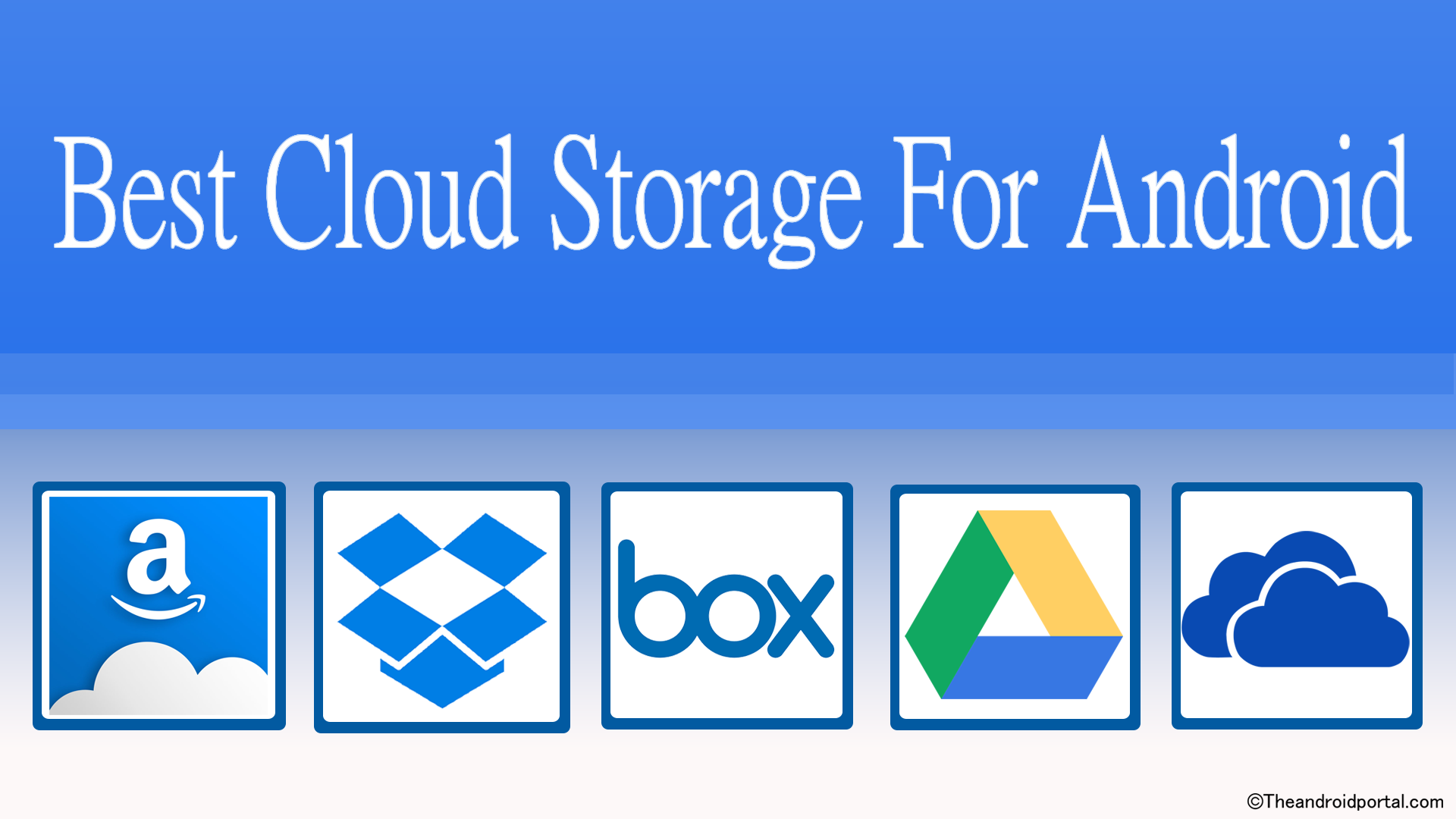 Best Cloud Storage For Android - theandroidportal.com