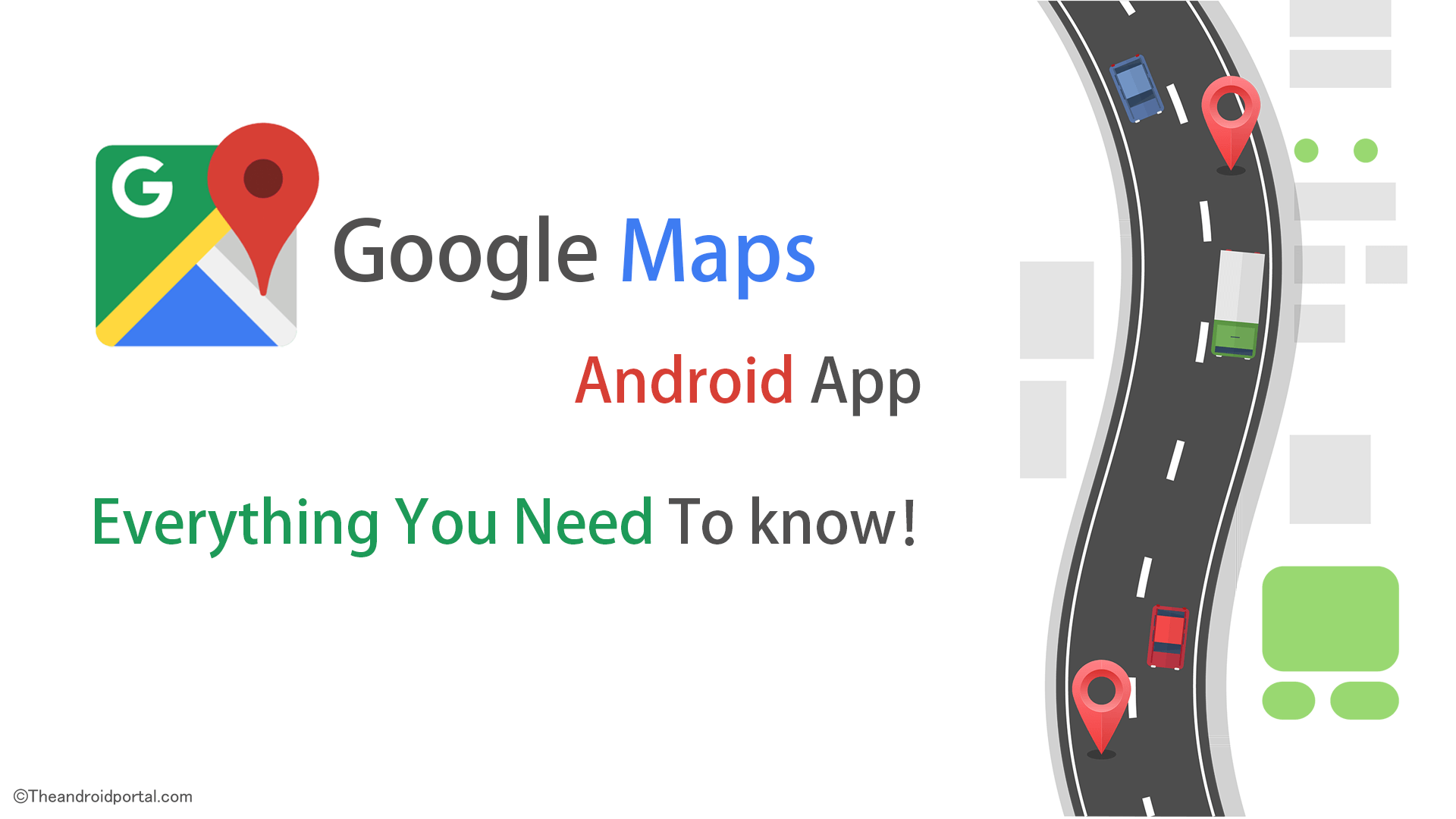 Google Maps Android App - Everything You Need To know - theandroidportal.com