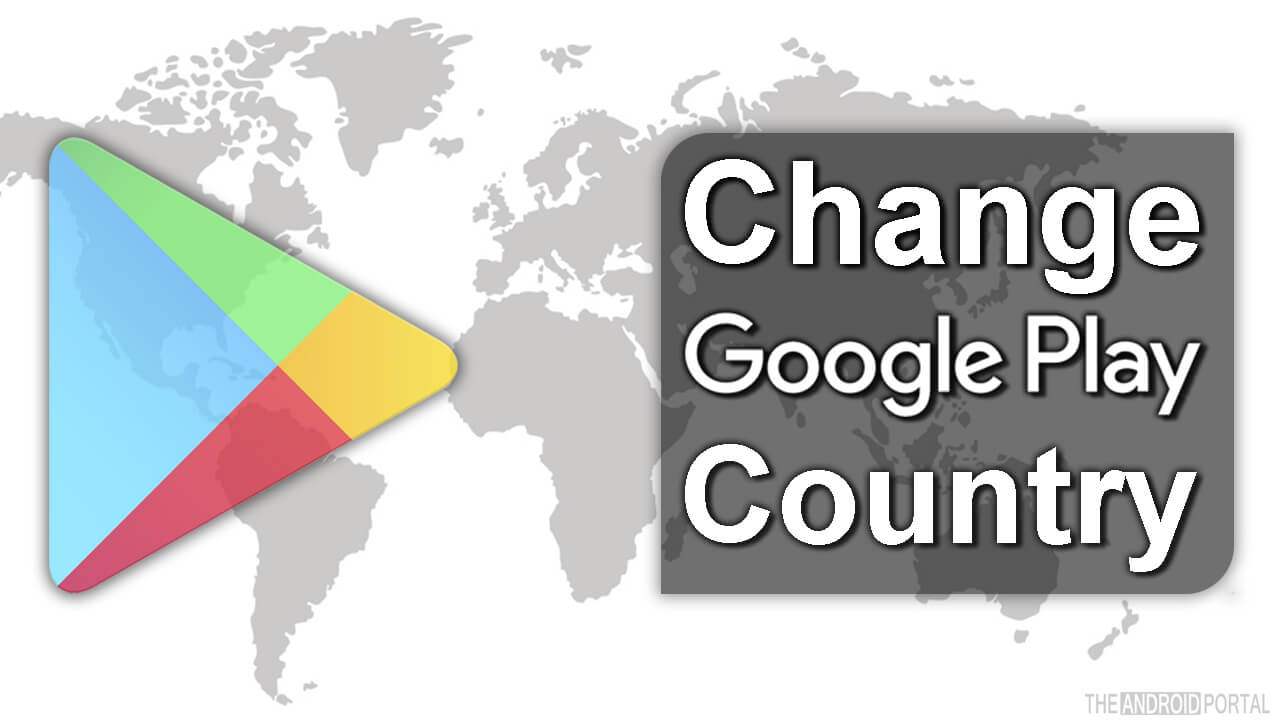 how to change country in android play store