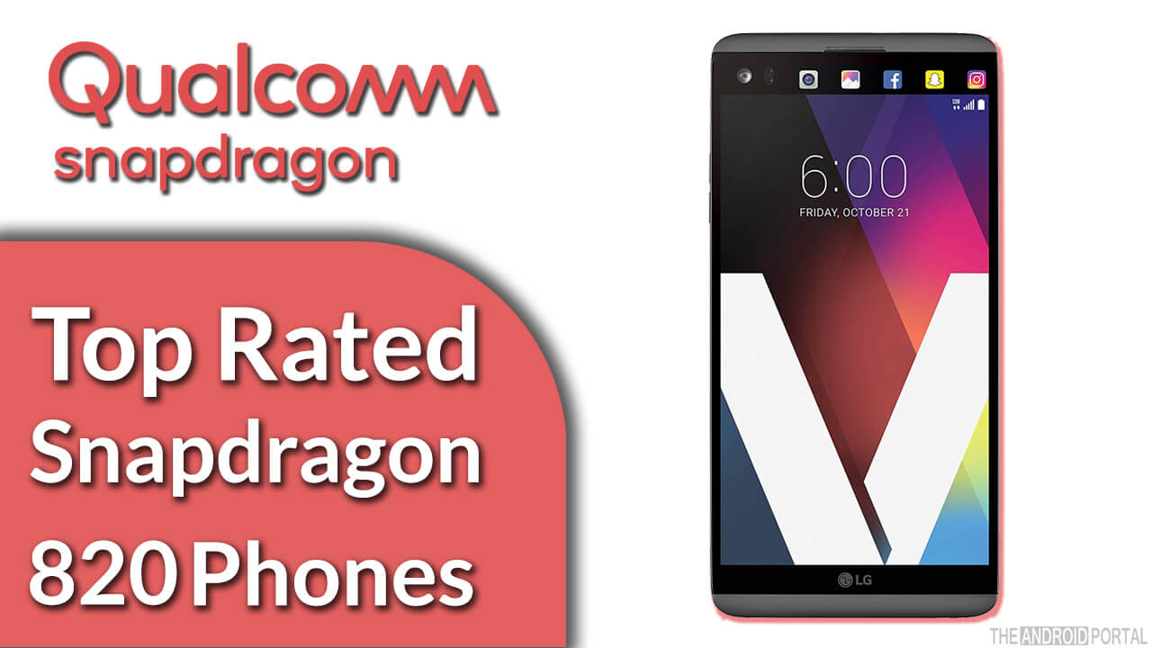 Top Rated Snapdragon 820 Phones