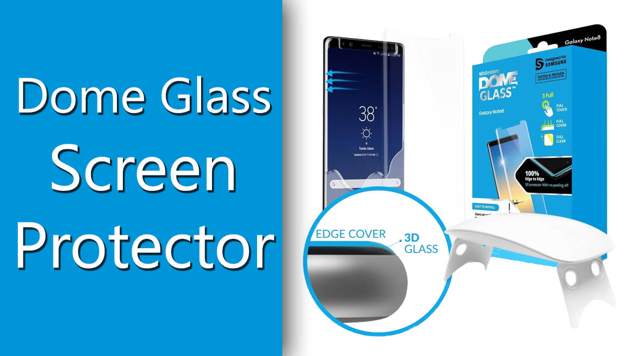 Dome Glass Screen Protector