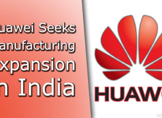 Huawei Seeks Manufacturing Expansion in India