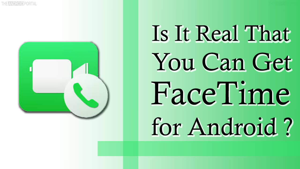 FaceTime for Android is real, but only with these Alternatives
