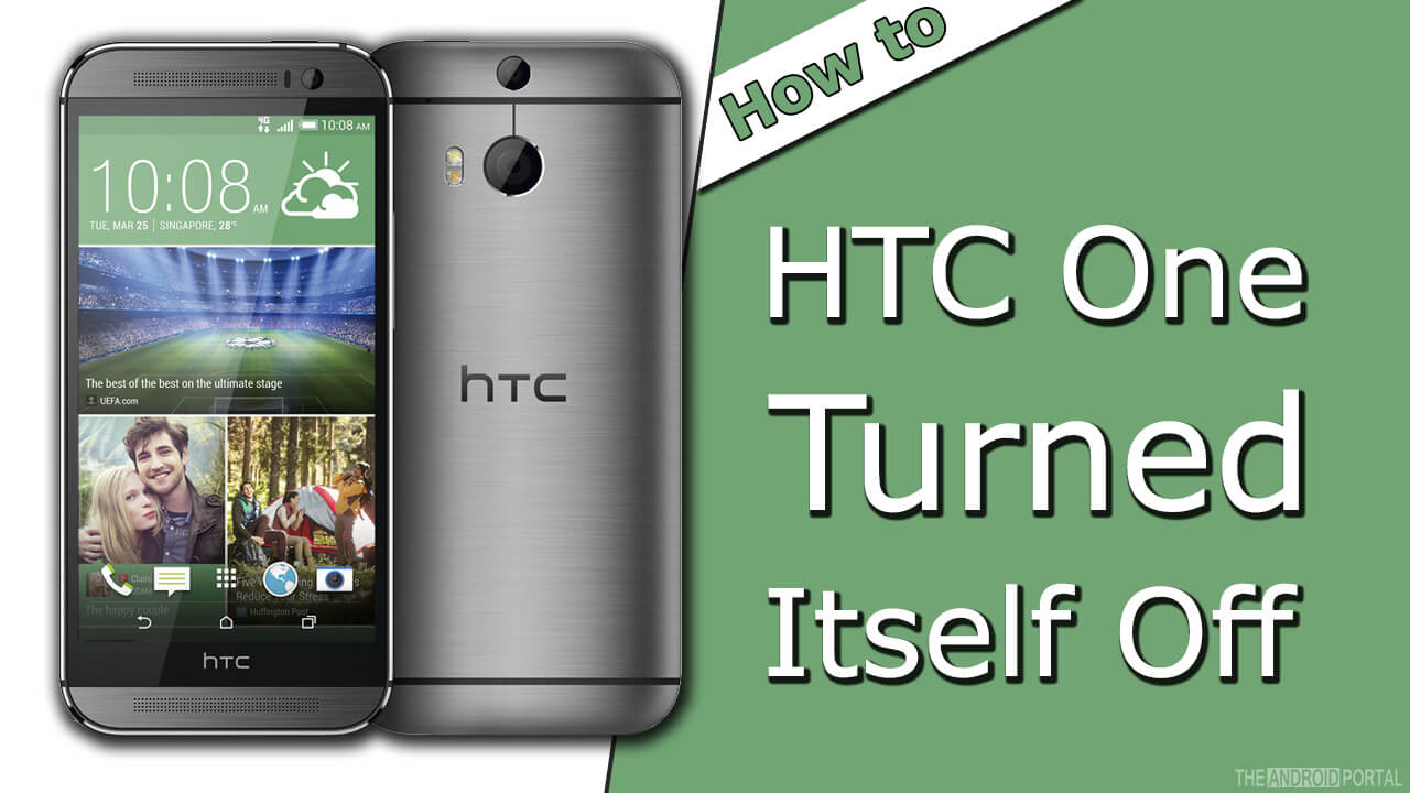 How to HTC One Turned Itself Off