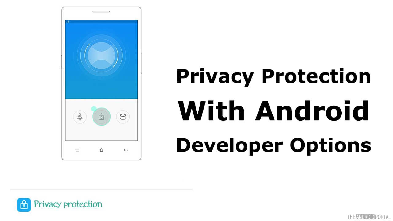 Privacy Protection With Android Developer Options