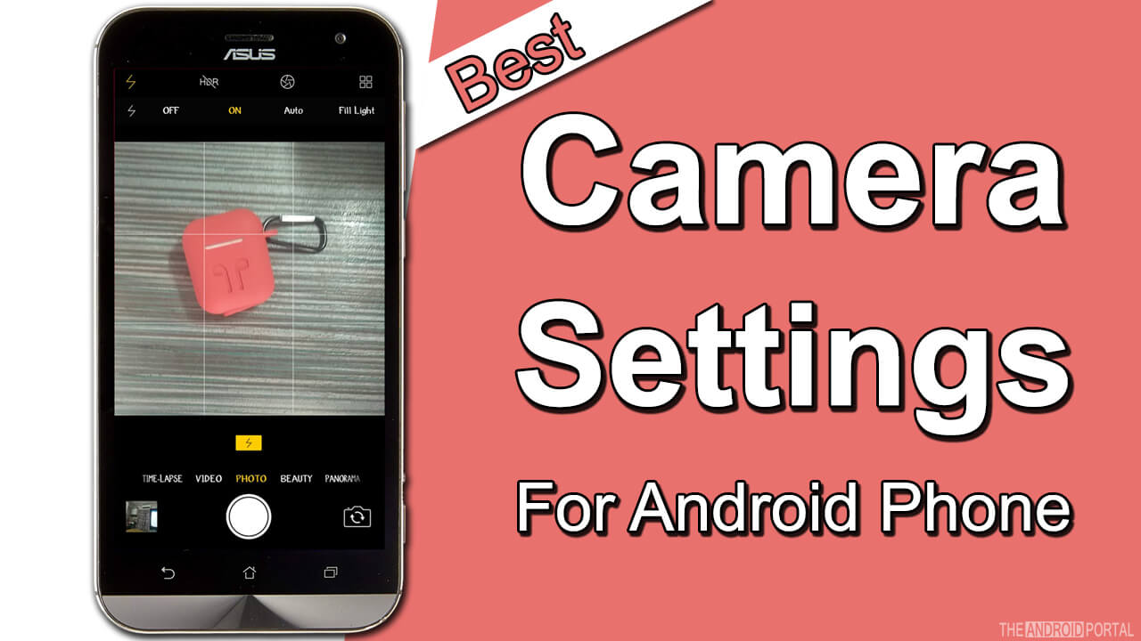 Best Camera Settings For Android Phone