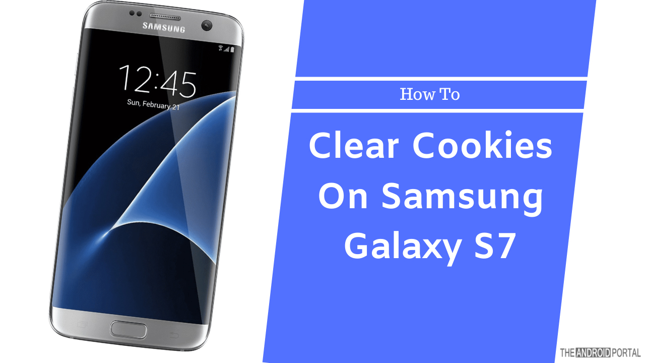 How To Clear Cookies On Samsung Galaxy S7