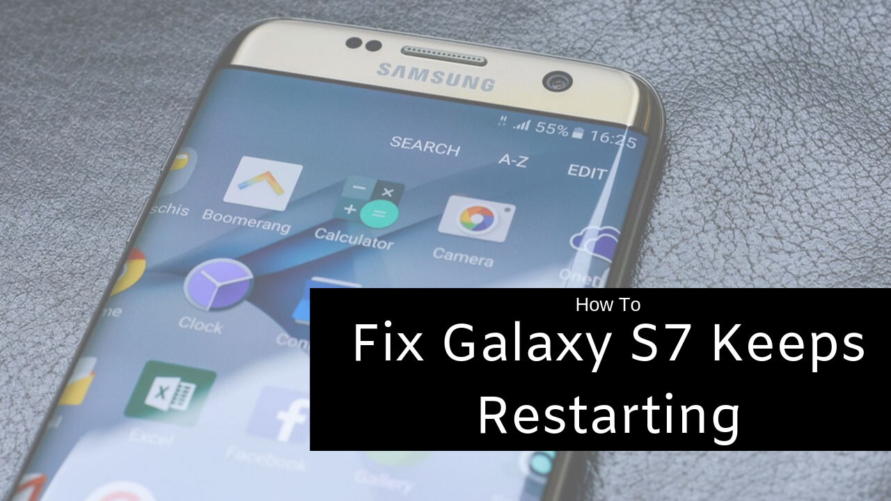 How To Fix Galaxy S7 Keeps Restarting