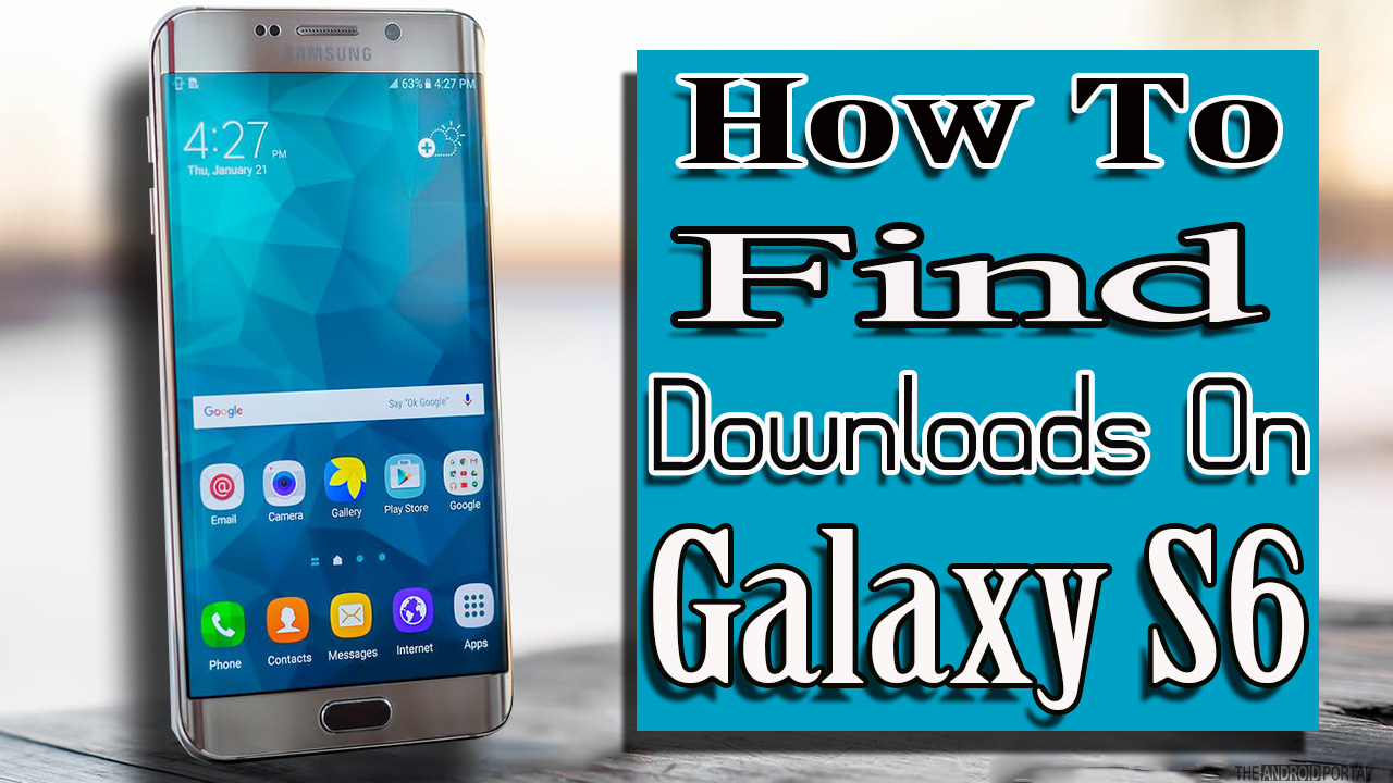 How to Find Downloads on Samsung Galaxy S6