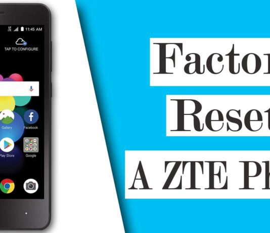 How To Factory Reset A ZTE Phone