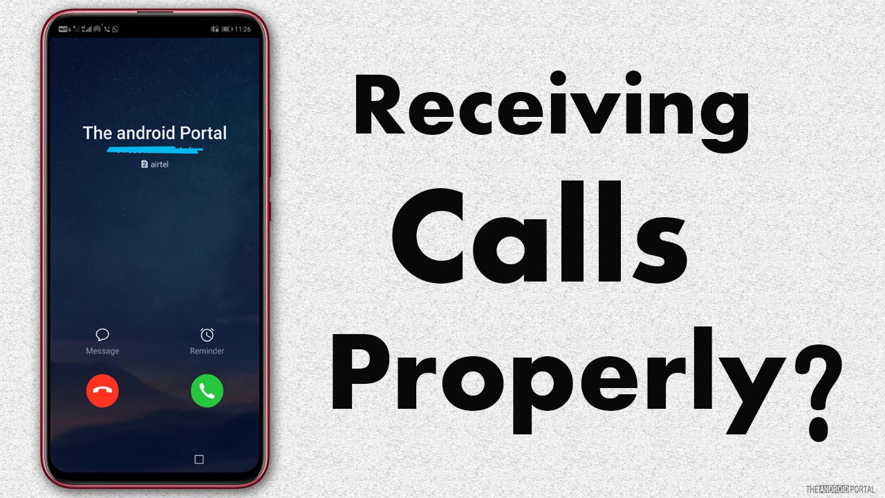 Make Sure That You Receive The Call Correctly.