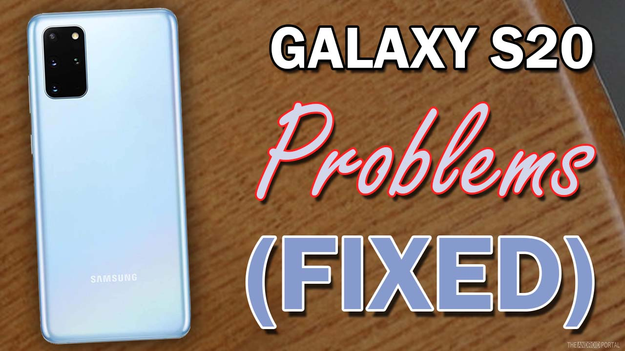 Fix Galaxy S20 Problems