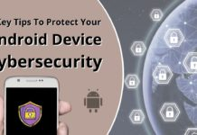 5 Key Tips To Protect Your Android Device Cybersecurity